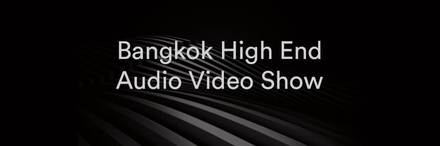 Bangkok High End Audio Video Show