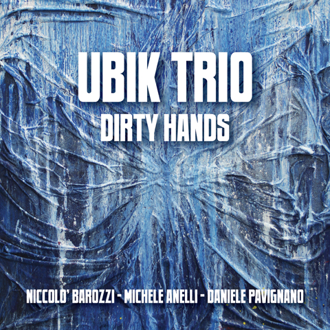 Dirty Hands | Ubik Trio | Abeat Records