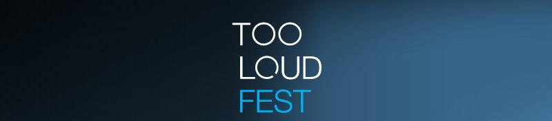 Too Loud Fest